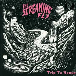 The Screaming Fly - Trip to Venus