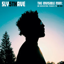 Sly5th Ave - The Invisible Man - An Orchestral Tribute to Dr. Dre