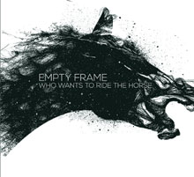 Empty Frame - Who Wants to Ride the Horse